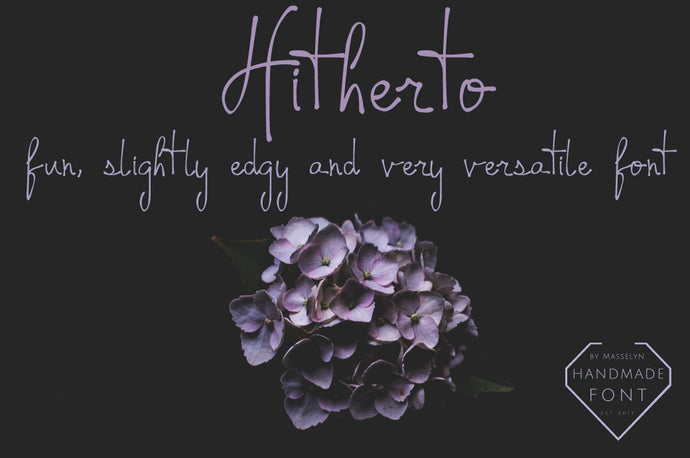 Hitherto - Handwritten Edgy Font