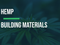 What are Hemp Building Materials and Their Qualities?