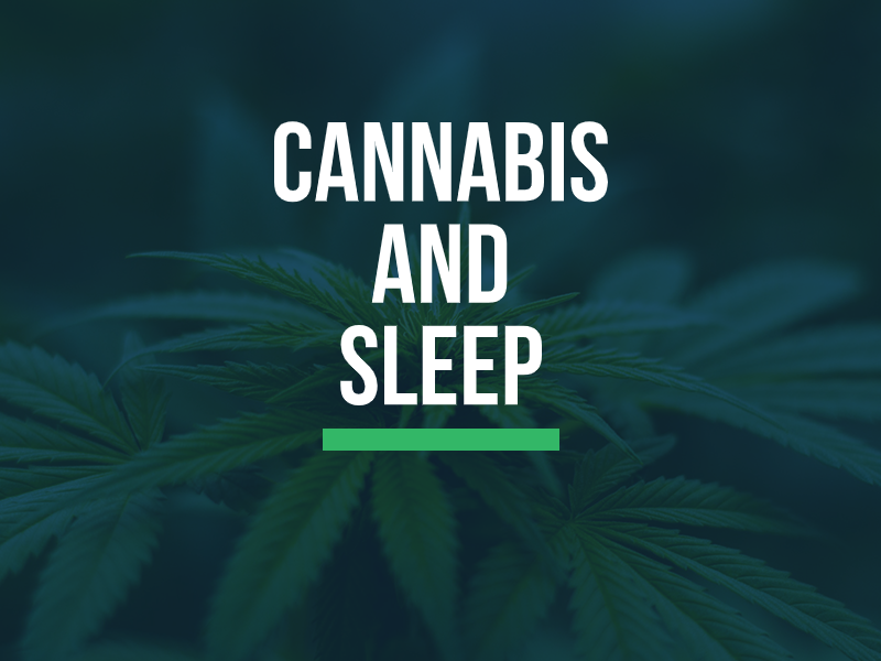 What is the effect of Cannabis on Sleep?