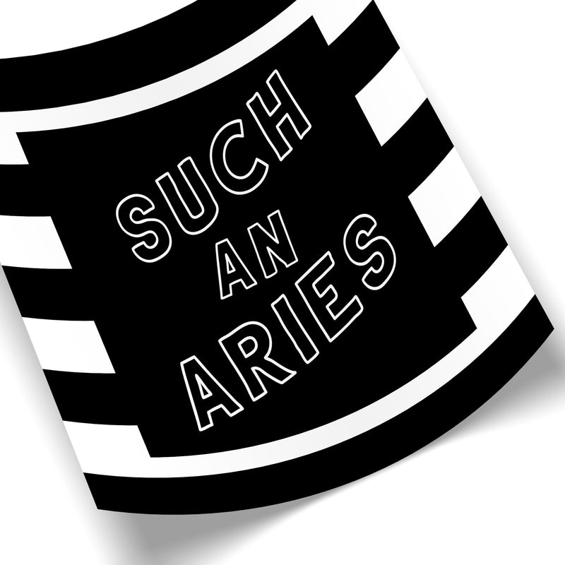 Such an Aries (Striped BW)