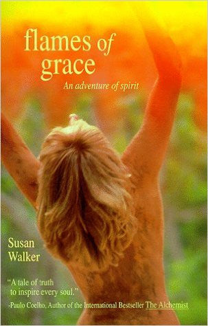 Flames of Grace: An Adventure of Spirit, By Susan Walker