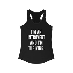 """I'm an introvert and I'm thriving."" Women's Racerback Tank"