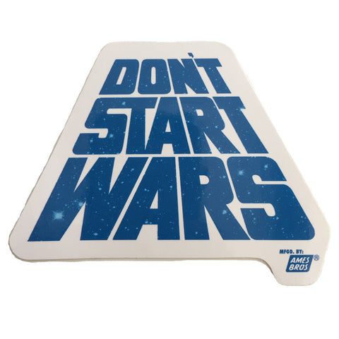 Don't Start Wars Sticker