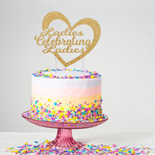 Load image into Gallery viewer, Ladies Celebrating Ladies Cake Topper