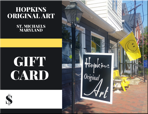 Hopkins Original Art Gallery Gift Card. - St Michaels Maryland