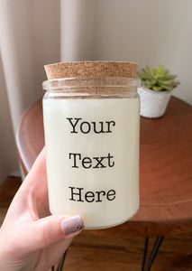 Your Text  Personalized Soy Candle
