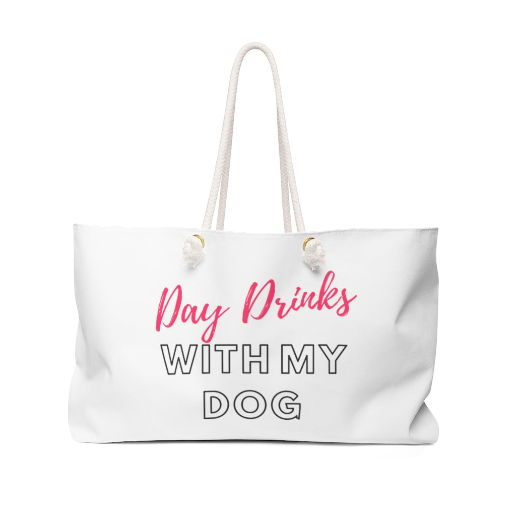Day Drinks With My Dog Weekender Bag