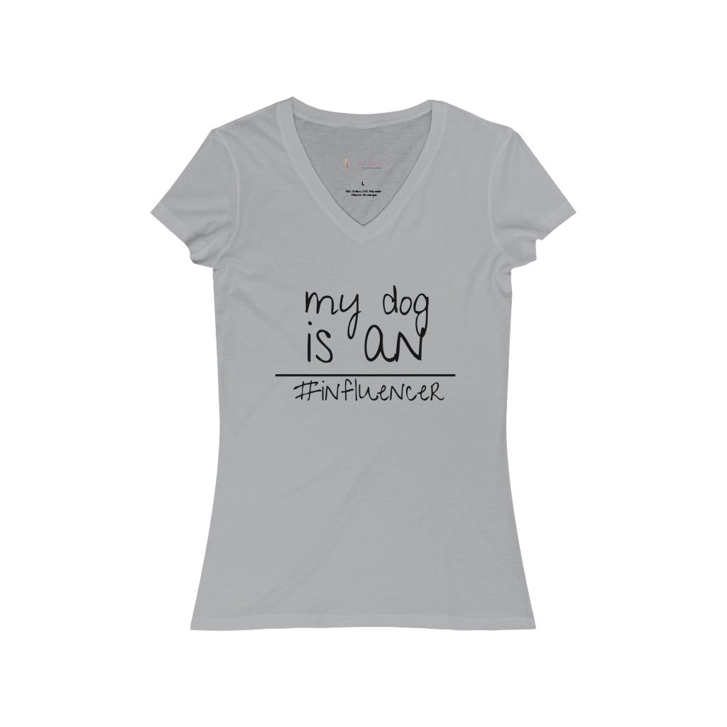 My Dog is an #Influencer - Women's Jersey Short Sleeve V-Neck Tee