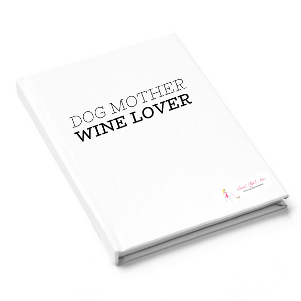 Dog Mother Wine Lover Journal