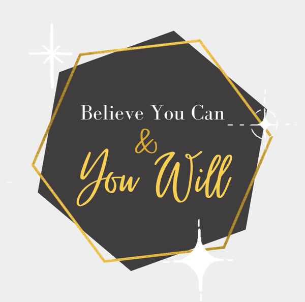 Motivational Quote Believe You Can and You Will
