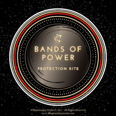 Bands of Power Protection Rite - Illuminating Stories, LLC