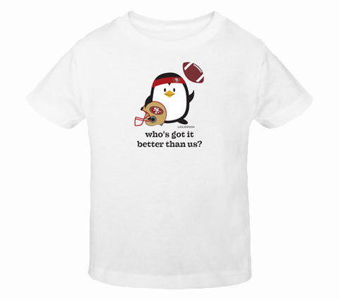 Penne the Penguin Who's Got It Better Than Us? Toddler T-Shirts
