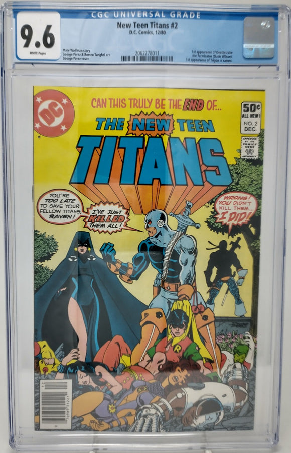 New Teen Titans #2 ~ DC 1980 ~ CGC 9.6 ~ 1st Appear of Deathstroke (Slade Wilson)