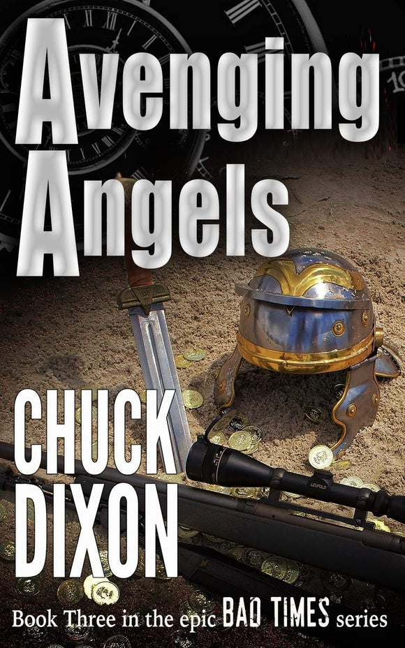 CHUCK DIXON - AVENGING ANGELS: BAD TIMES BOOK 3 OF 5 SC