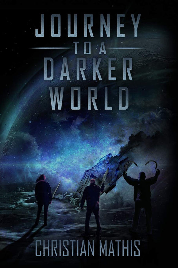 JOURNEY TO A DARKER WORLD NOVEL BY CHRISTIAN MATHIS