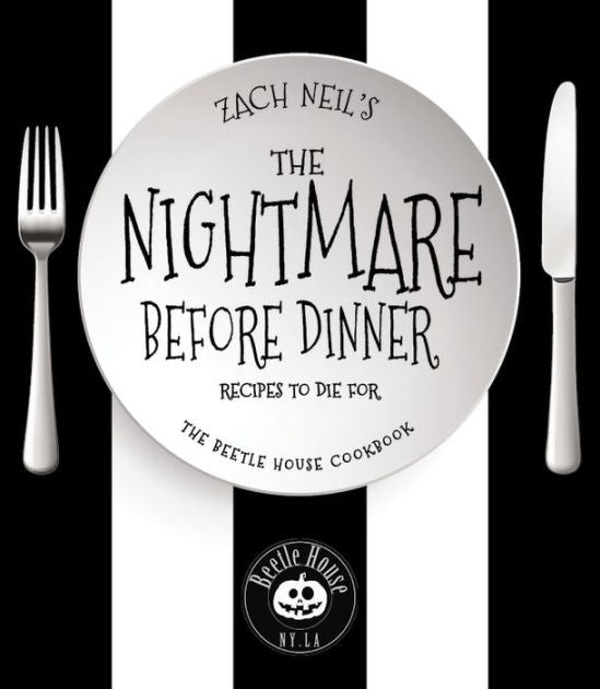 NIGHTMARE BEFORE DINNER - RECIPES TO DIE FOR: THE BEETLE HOUSE COOKBOOK