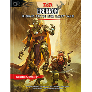DUNGEONS AND DRAGONS 5E RPG: EBERRON - RISING FROM THE LAST WAR