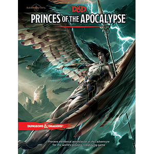 DUNGEONS AND DRAGONS 5E RPG: ELEMENTAL EVIL - PRINCES OF THE APOCALYPSE