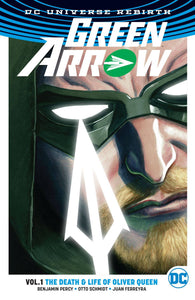 GREEN ARROW TP VOL 01 LIFE AND DEATH OF OLIVER QUEEN - REBIRTH - Books