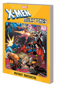 X-Men Milestones Tp Mutant Massacre