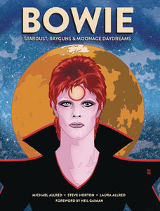 BOWIE STARDUST RAYGUNS & MOONAGE DAYDREAMS HC GN  - Books