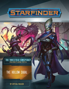 STARFINDER RPG: ADVENTURE PATH - THE THREEFOLD CONSPIRACY PART 4 - THE HOLLOW CABAL - Games