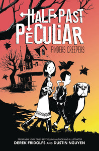 HALF PAST PECULIAR HYBRID NOVEL VOL 01 FINDERS CREEPERS  - Books