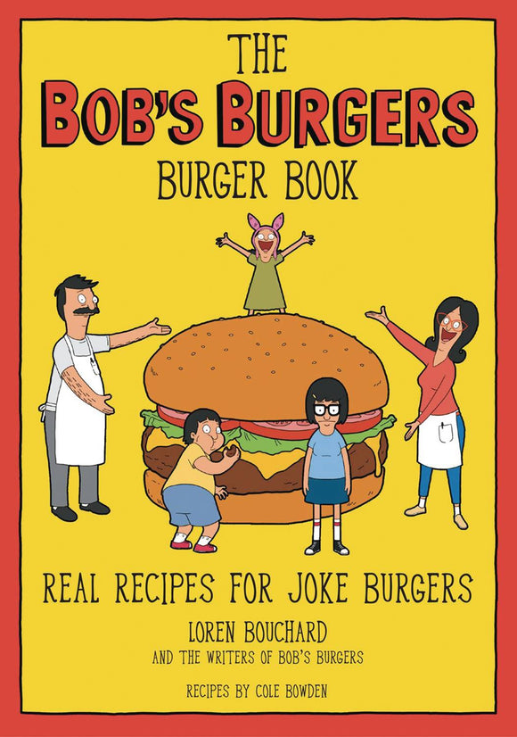 BOBS BURGERS BURGER BOOK HC  - COOKBOOK - KINGSWELL - Books
