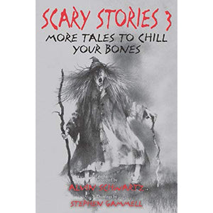 SCARY STORIES 3 MORE TALES TO CHILL YOUR BONES - SCARY STORIES TO TELL IN THE DARK