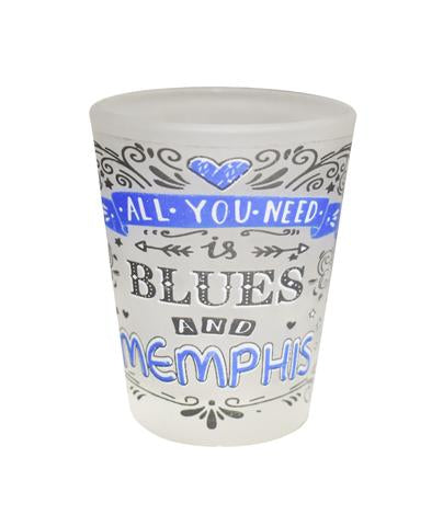 Shot Glass Memphis All You Need Is Blues & Memphis