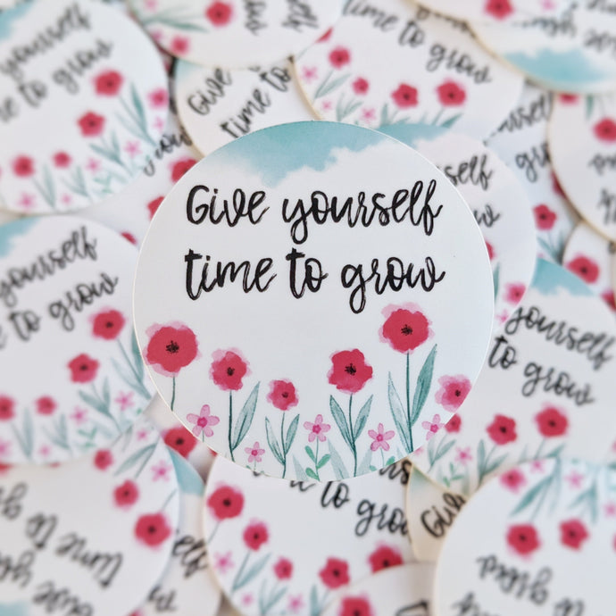 Give Yourself Time to Grow - Glossy