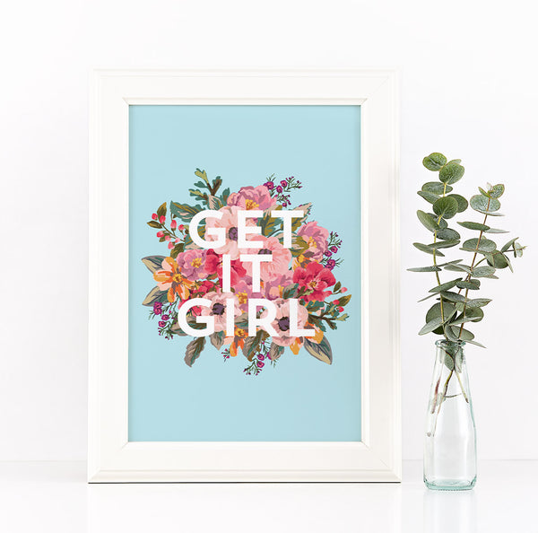 Get It Girl Floral Typography