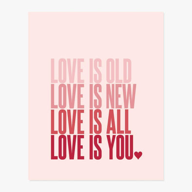 Love Is Old, Love Is New Art Print (Pink)