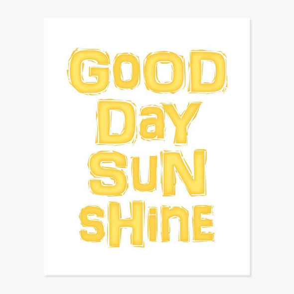 Good Day Sunshine Art Print