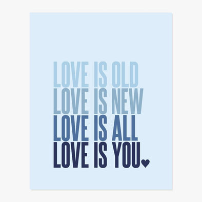 Love Is Old, Love Is New Art Print (Blue)