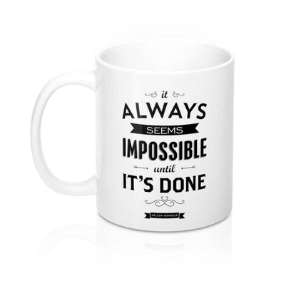 It Always Seems Impossible Mug