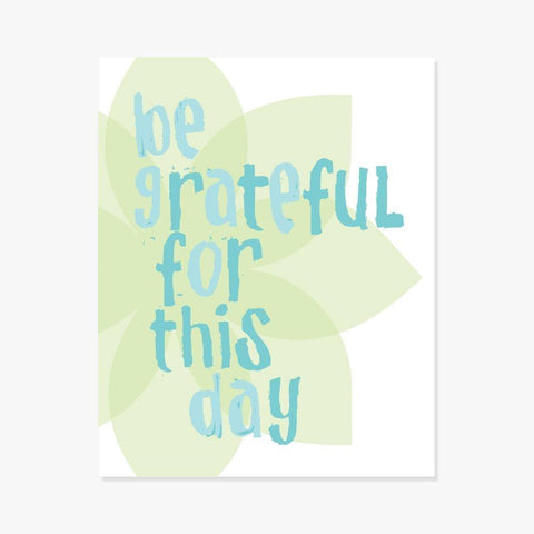 Art Print: Be Grateful For This Day Art Print by Color And Flair Color And Flair