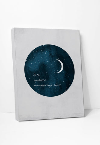 Art on canvas Born Under A Wandering Star Quote Poster