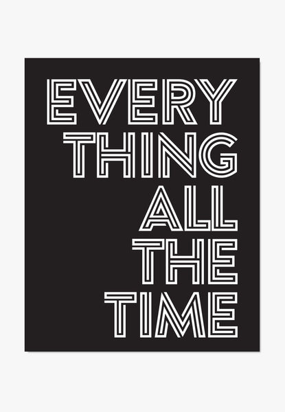 Art Print: Everything All The Time Art Print by ColorBee Creative Color And Flair