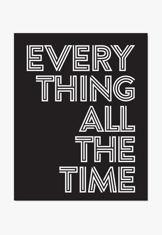 Everything All The Time Quote Poster