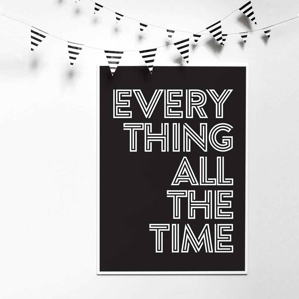 Art print everything all the time art print by colorbee creative color and flair