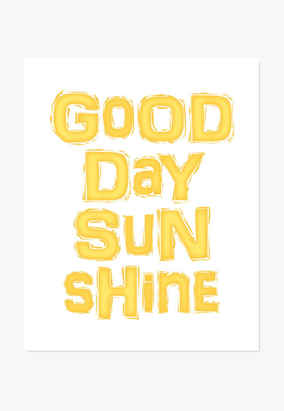Good Day Sunshine typography print