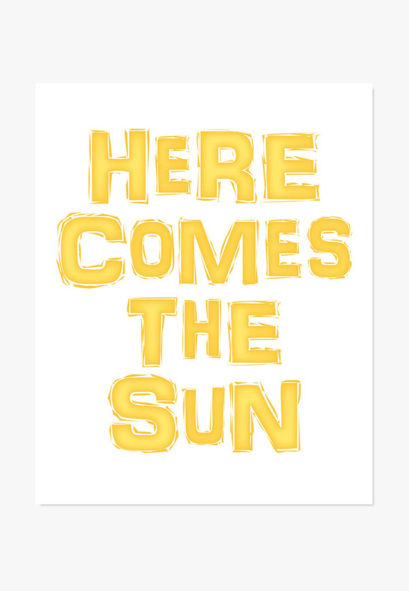 Here Comes The Sun Art Print Art Print by ColorBee Creative