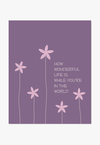 Art Print: How Wonderful Life Is (Purple)