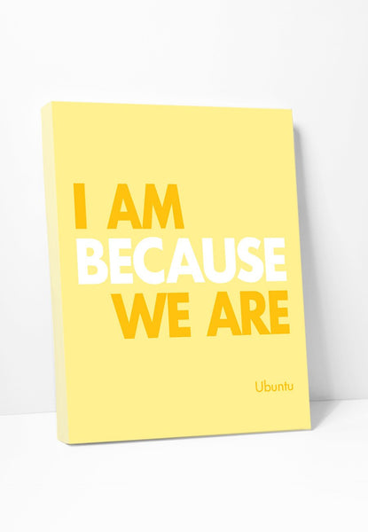 Canvas Print: I Am Because We Are Gallery Wrapped Canvas by Color And Flair Color And Flair