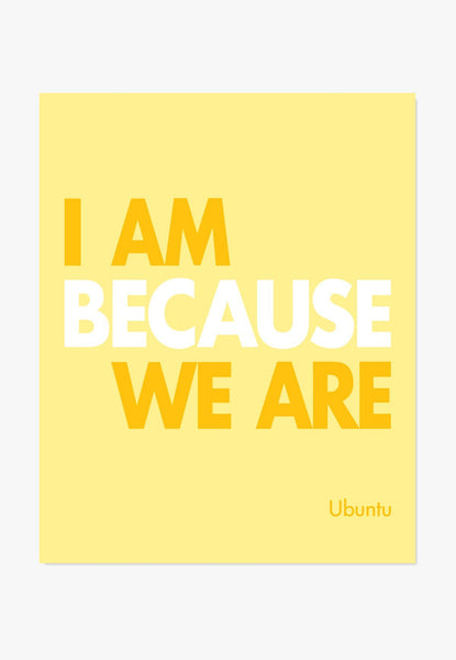 I Am Because We Are Yellow Quote Art