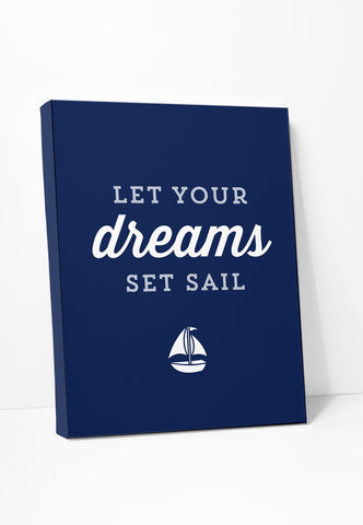 Canvas Print: Let Your Dreams Set Sail (Blue) Gallery Wrapped Canvas by Color And Flair Color And Flair