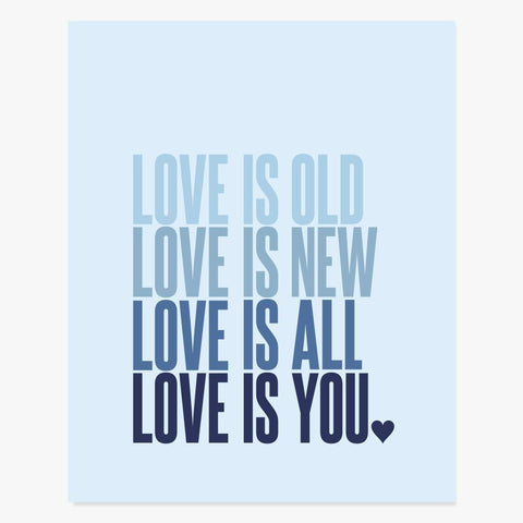 Art Print: Love Is Old, Love Is New (Blue) Art Print by Color And Flair Color And Flair