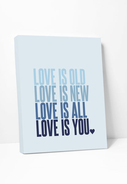 Canvas Print: Love Is Old Love Is New (Blue) Gallery Wrapped Canvas by Color And Flair Color And Flair