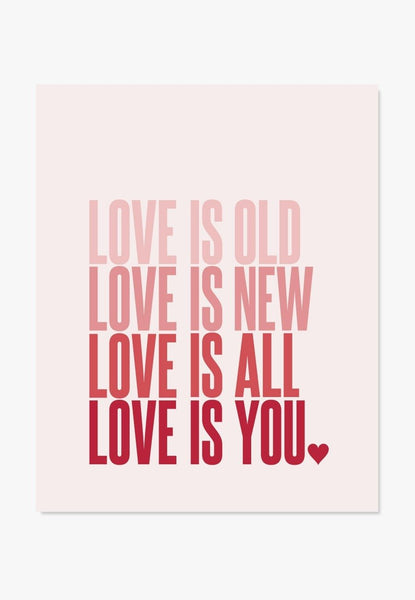Art Print: Love Is Old, Love Is New (Pink) Art Print by Color And Flair Color And Flair